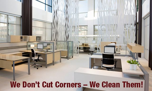 We Don't Cut Corners – We Clean Them! Clean office space